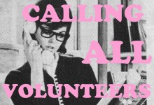 CALLING ALL VOLUNTEERS !